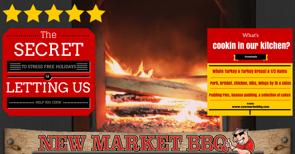 Let New Market BBQ Help you with the Holiday Cooking!